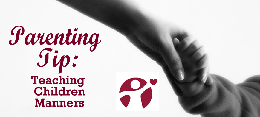 Parenting tip: Teaching Children Manners