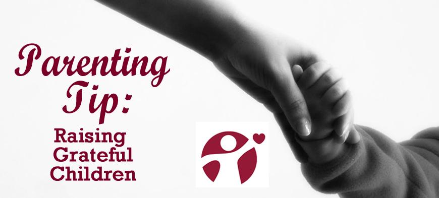 Parenting Tip: Raising Grateful Children