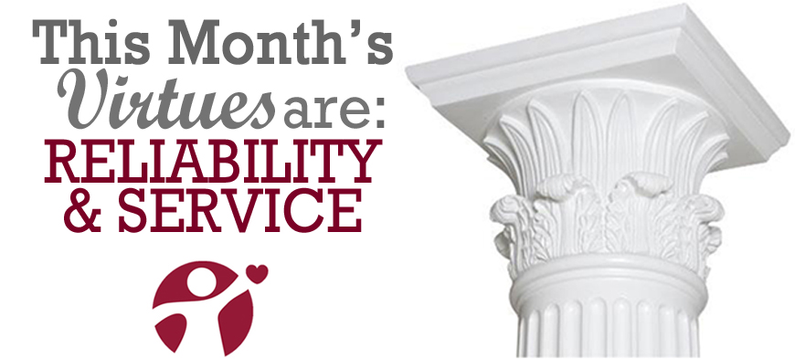 Virtues of the Month: Reliability and Service